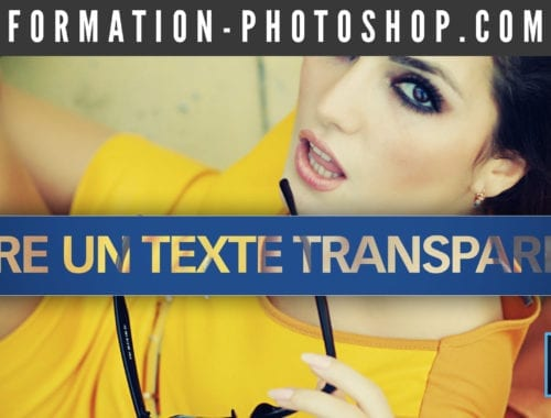 Comment faire un texte transparent dans Photoshop ?