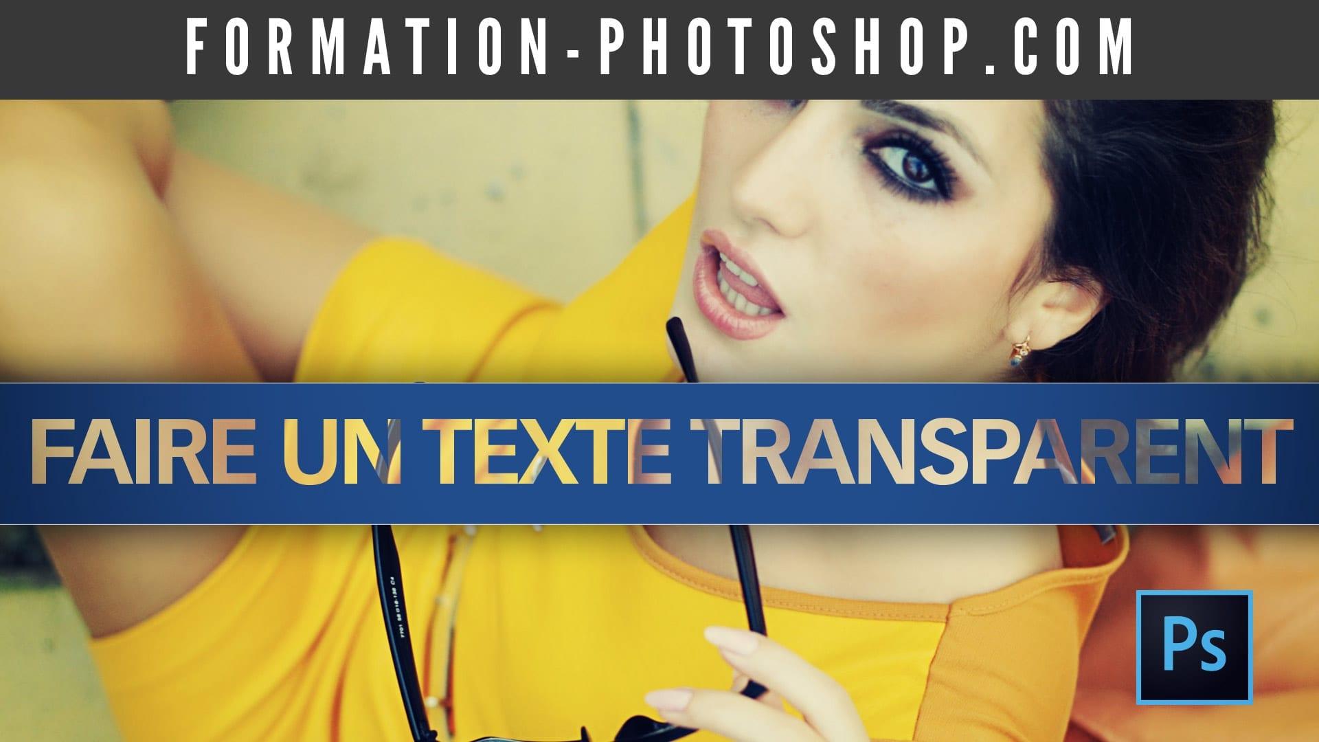 Comment faire un texte transparent dans Photoshop ?